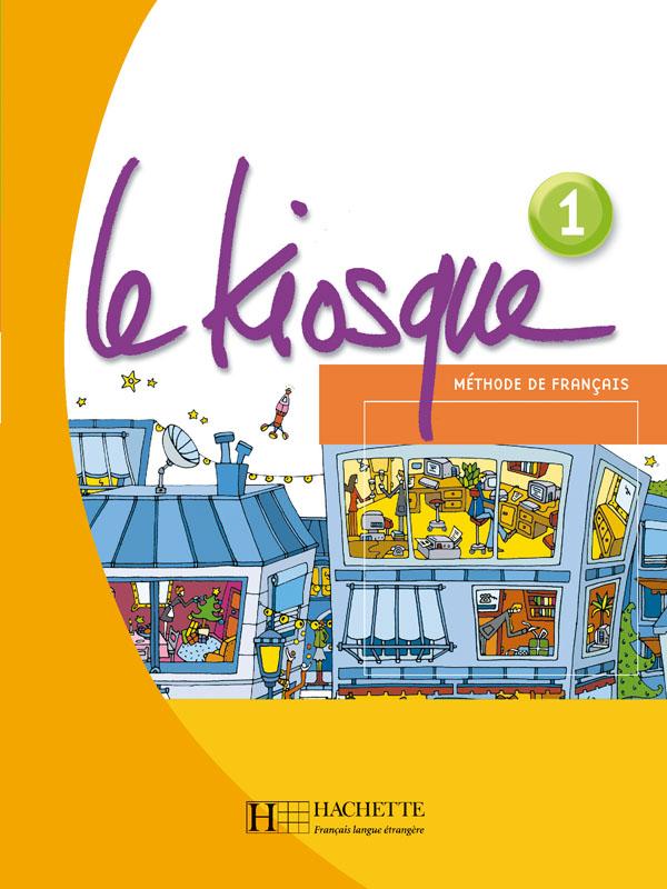 Le Kiosque 1 Livre De L élève Hachette Fle