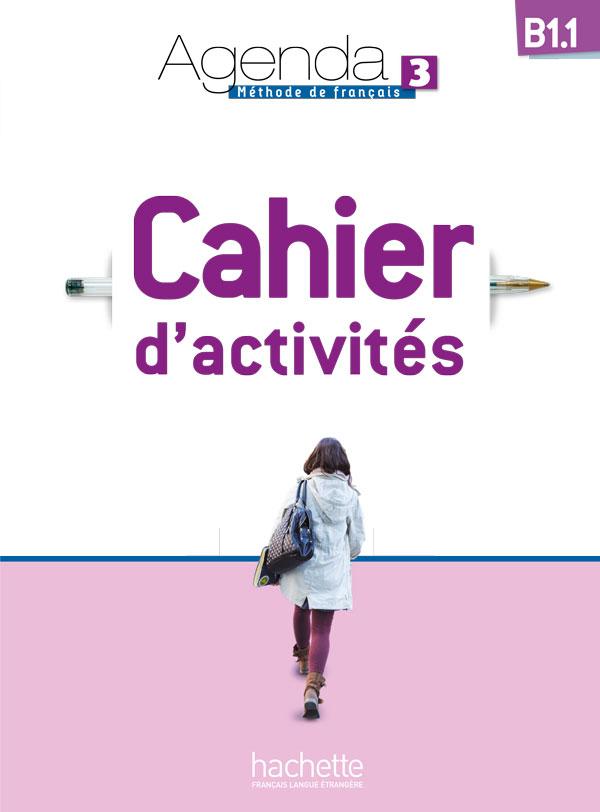 Agenda 3 B1.1 Cahier d'activités + CD audio | Hachette FLE