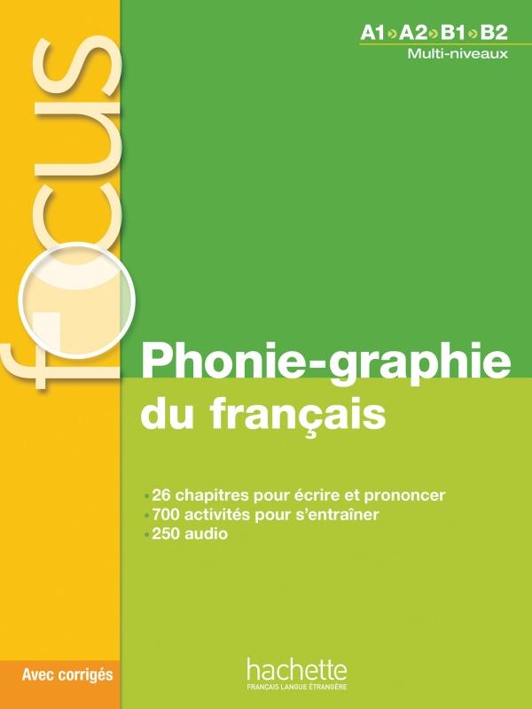 Focus Phonie Graphie Du Francais Cd Audio Mp3 Corriges