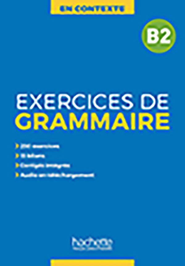 En Contexte Exercices De Grammaire B2 Audio Mp3 Corriges