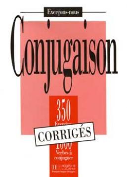 Les 350 Exercices - Conjugaison - Corrigés