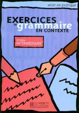 Mise en pratique Grammaire - Intermédiaire - Livre de l'élève