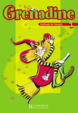 Grenadine 1 - Livre de l'élève (Nouvelle édition)