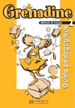 Grenadine 2 - Guide pédagogique (Nouvelle édition)