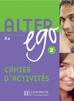 Alter Ego 2 - Cahier d'activités
