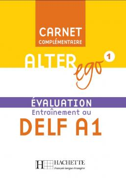 Alter Ego 1 - Carnet d'évaluation DELF A1