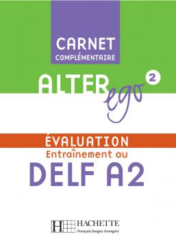 Alter Ego 2 - Carnet d'évaluation DELF A2