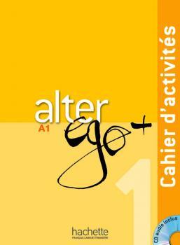 Alter Ego + 1 : Cahier d'activités + CD Audio