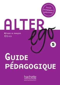 Alter Ego 5 - Guide pédagogique téléchargeable