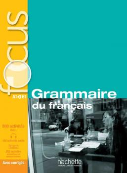 Focus : Grammaire du français + corrigés + CD audio + Parcours digital