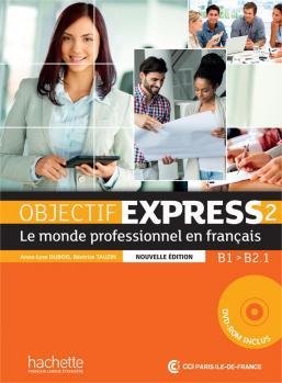 Objectif Express 2 Nouvelle édition : Livre de l'élève + DVD-ROM