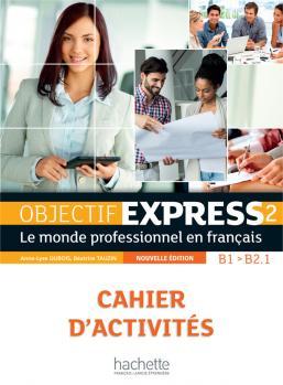 Objectif Express 2 nouvelle édition : Cahier d'activités