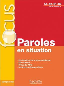 Focus : Paroles en situation + CD audio + corrigés + Parcours digital