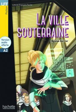 LFF : La Ville souterraine + CD audio (A2)