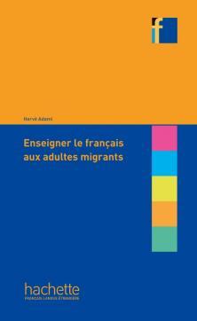 Collection F : Enseigner le français aux adultes migrants