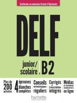 DELF scolaire et junior B2 + audio en téléchargement Nouveau format d'épreuves
