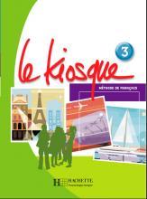 Le Kiosque 3 - Livre de l'élève