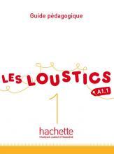 Les Loustics 1 : Guide pédagogique