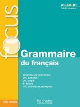 Focus : Grammaire du français + CD audio + corrigés + Parcours digital
