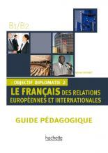 Objectif Diplomatie 2 - Guide pédagogique téléchargeable