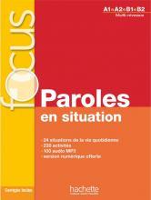 Focus : Paroles en situation + CD audio + corrigés + Parcours digital