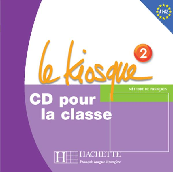 Le Kiosque 2 - CD audio classe