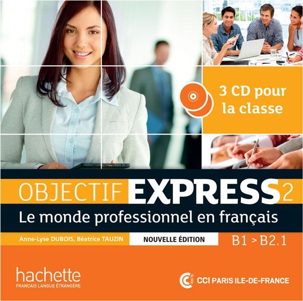 Objectif Express 2 Nouvelle édition : CD audio classe (x3)