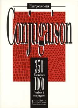 Les 350 Exercices - Conjugaison - Livre de l'élève