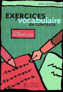 Mise en pratique Vocabulaire - Intermédiaire - Livre de l'élève