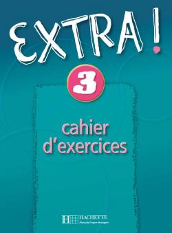 Extra ! 3 - Cahier d'exercices