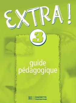 Extra ! 3 - Guide pédagogique