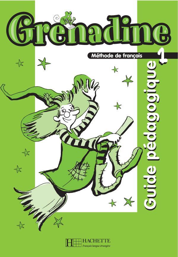 Grenadine 1 - Guide pédagogique (Nouvelle édition)