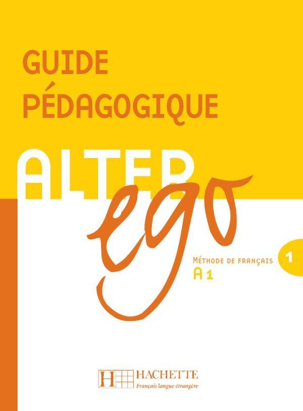 Alter Ego 1 - Guide pédagogique