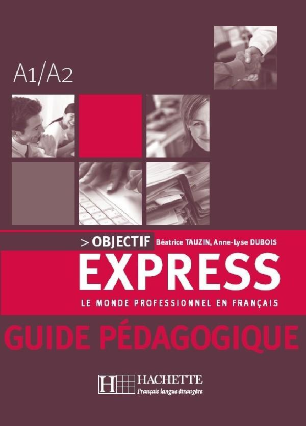 Objectif Express 1 - Guide pédagogique