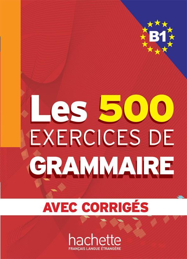 Les 500 Exercices de Grammaire B1 - Livre + corrigés intégrés