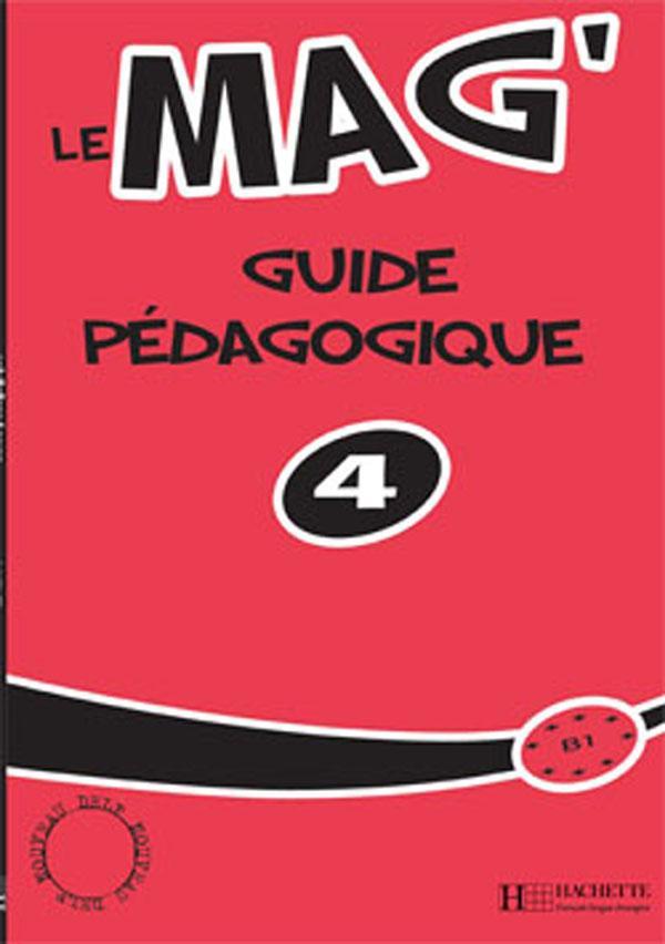 Le Mag' 4 - Guide pédagogique