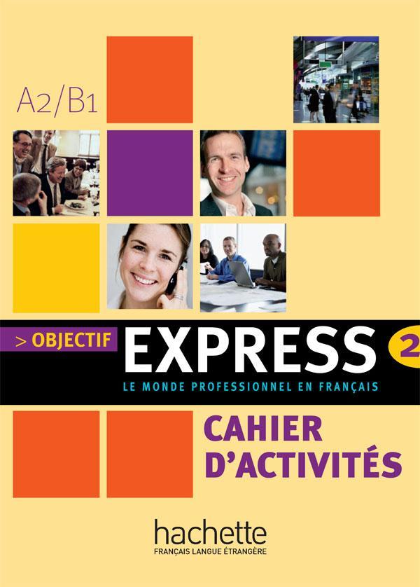 Objectif Express 2 - Cahier d'activités