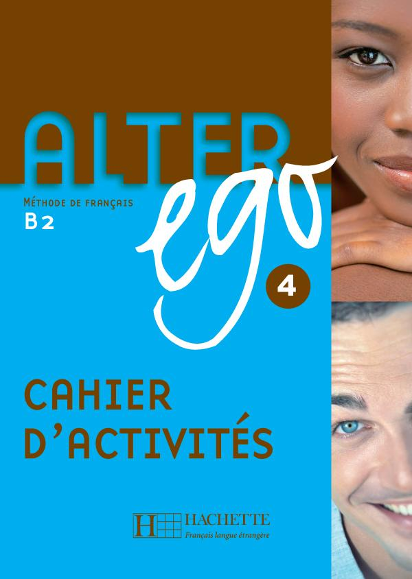 Alter Ego 4 - Cahier d'activités