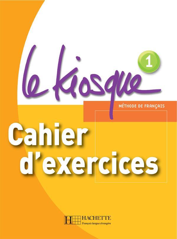 Le Kiosque 1 - Cahier d'exercices