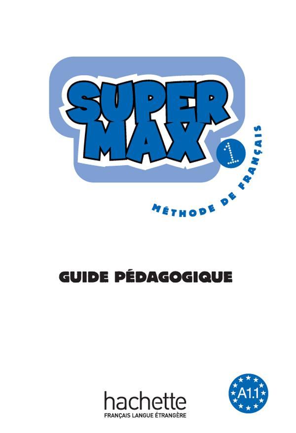 Super Max 1 - Guide Pédagogique
