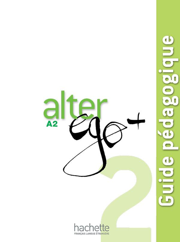 Alter Ego + 2 : Guide pédagogique