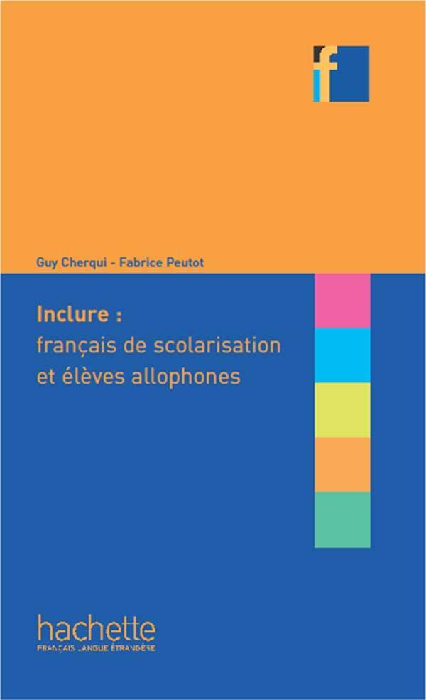 COLLECTION F - Inclure : français langue de scolarisation et élèves allophones