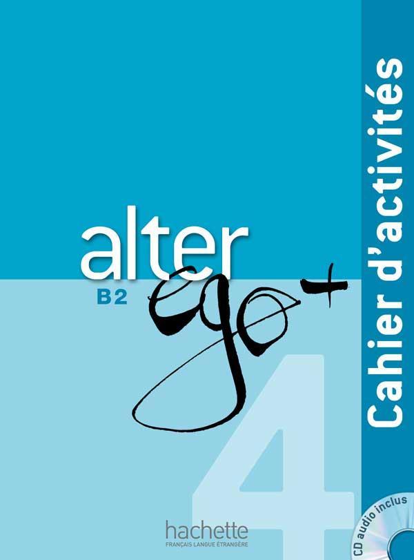 Alter Ego + 4 : Cahier d'activités + CD audio