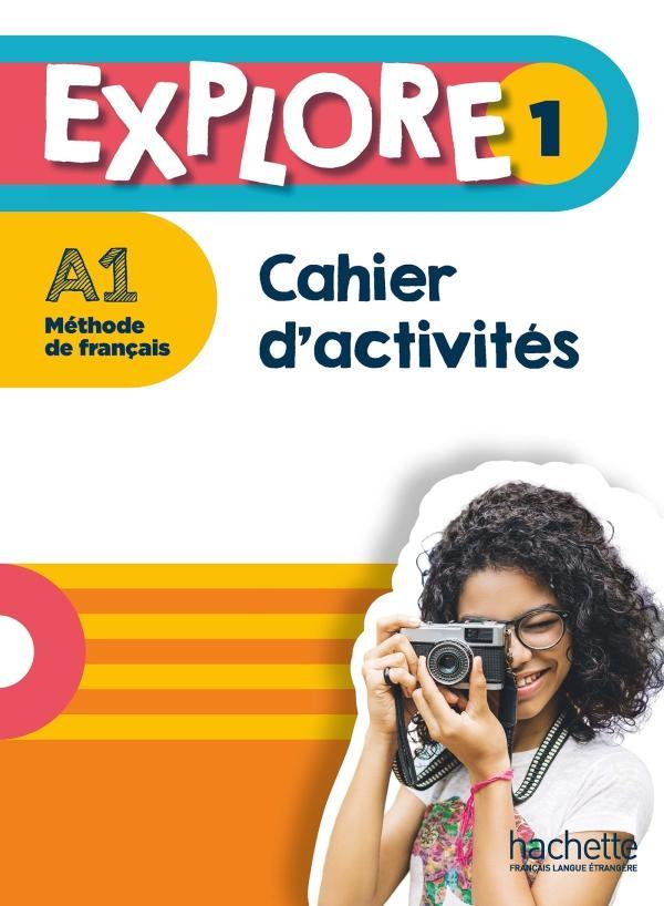 Explore 1 · Cahier d'activités