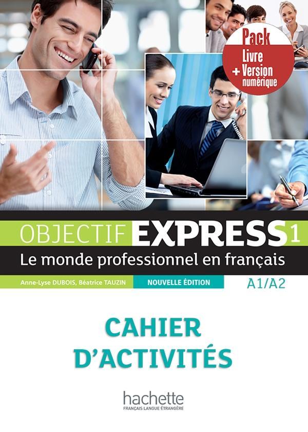 Objectif express 1 nouvelle édition - Pack Cahier + Version numérique