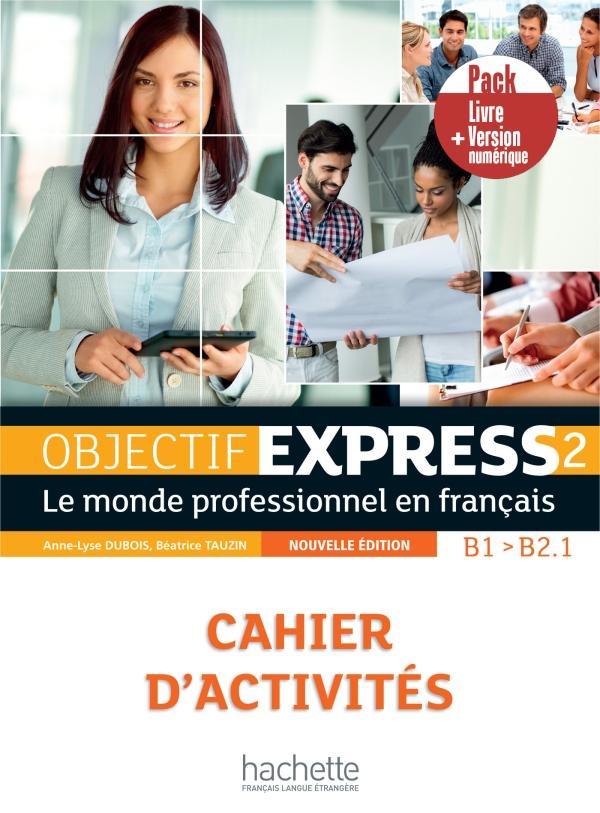 Objectif express 2 nouvelle édition - Pack Cahier + Version numérique